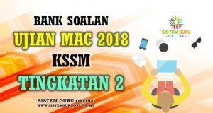 Soalan Peperiksaan Awal Tahun Ujian Mac 2018 KSSM Tingkatan 2