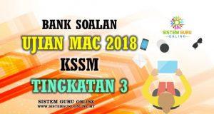 Bank Soalan Ujian Mac 2018 KSSM Tingkatan 3