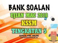 Bank Soalan Ujian Mac 2018 KSSM Tingkatan 5