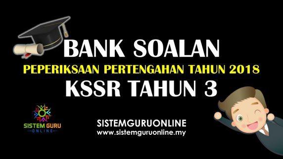 Soalan Peperiksaan Pertengahan Tahun KSSR 2018 Tahun 3