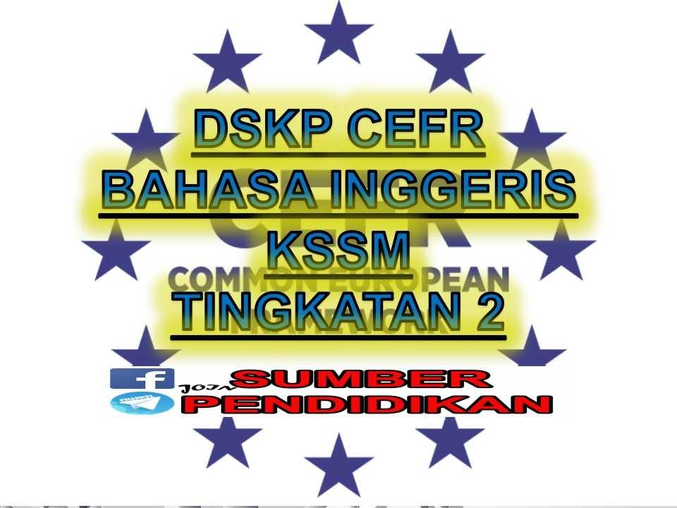 Download Dskp Bahasa Inggeris Tingkatan 2 Berguna Dskp Cefr Bahasa Inggeris Kssm Tingkatan 2 Sumber Pendidikan Of Download Segera Dskp Bahasa Inggeris Tingkatan 2 Yang Berguna Khas Untuk Para Ibubapa Lihat!