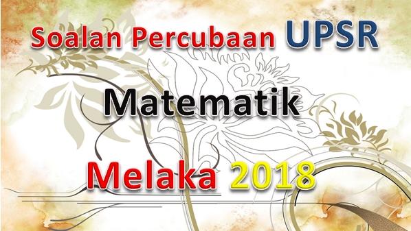 Latihan Matematik Upsr Hebat soalan Percubaan Upsr Matematik Melaka 2018 Gurubesar My Of Bermacam-macam Latihan Matematik Upsr Yang Berguna Khas Untuk Para Ibubapa Perolehi!