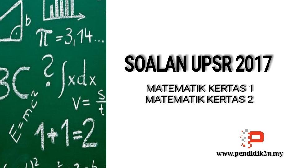 Latihan Matematik Upsr Power soalan Upsr 2017 Matematik Kertas 1 Dan 2 Pendidik2u Of Bermacam-macam Latihan Matematik Upsr Yang Berguna Khas Untuk Para Ibubapa Perolehi!