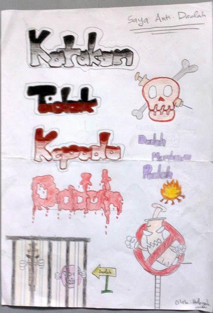 dadah membawa padah sebagai mana ungkapan begitulah juga sengsaranya kehidupan seorang penagih murid murid diminta melukis sebuah poster anti dadah