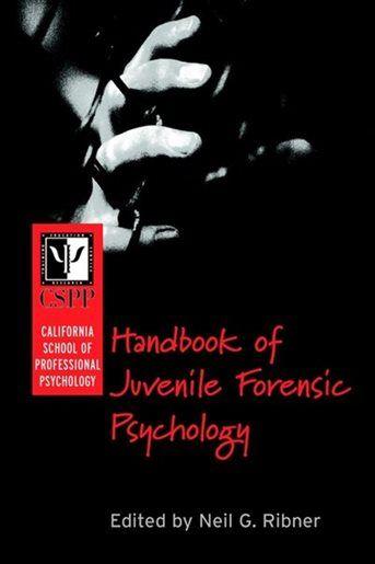 california school of professional psychology handbook of juvenile forensic psychology by neil g ribner