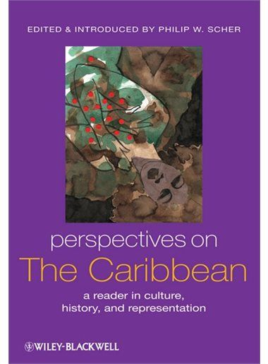 perspectives on the caribbean a reader in culture history and representation by philip