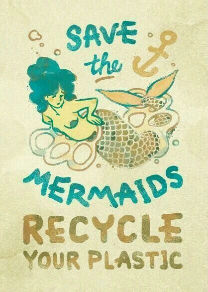 save the mermaids recycle your plastics