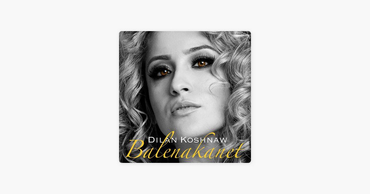 balenakanet single by dilan koshnaw on apple music