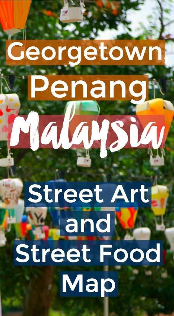 best things about georgetown penang plus street art street food map asia malaysia travel guide food map malaysia travel