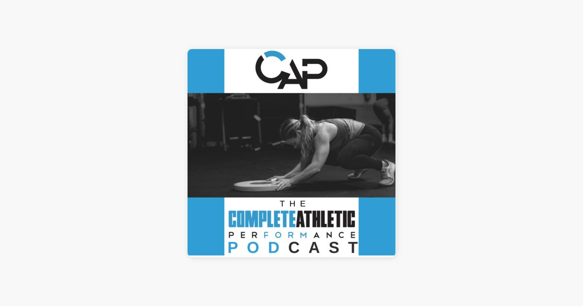 the complete athletic performance podcast on apple podcasts